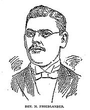 "A drawing of an unsmiling man in a formal suit and bow-tie faces the reader. His hair is parted on his left side, he has a neatly-trimmed full mustache, and is wearing small, wire-framed eyeglasses with oval lenses. Underneath the image are the words ""Rev. M. Friedlander."", all in capital letters."
