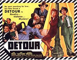 "Movie poster with a border of diagonal black and white bands. On the upper right is a tagline: ""He went searching for love...but fate forced a DETOUR to Revelry...Violence...Mystery!"" The image is a collage of stills: a man playing the clarinet; a smiling man and woman in evening dress; the same man, with a horrified expression, holding the body of another man with a bloody head injury; the body of a woman, asleep or dead, splayed out over the end of a bed, a telephone beside her; leaning against either side of a lamppost, the same man a third time, wearing a green suit and tie and holding a cigarette, and a woman wearing a knee-length red dress and black pumps, smoking. Credits at the bottom feature the names of three actors: Tom Neal, Ann Savage, and Claudia Drake."