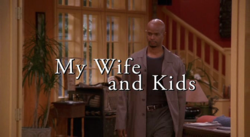 My Wife and Kids S01E01 Titlecard.png