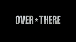 Over There 2005 Intertitle.png