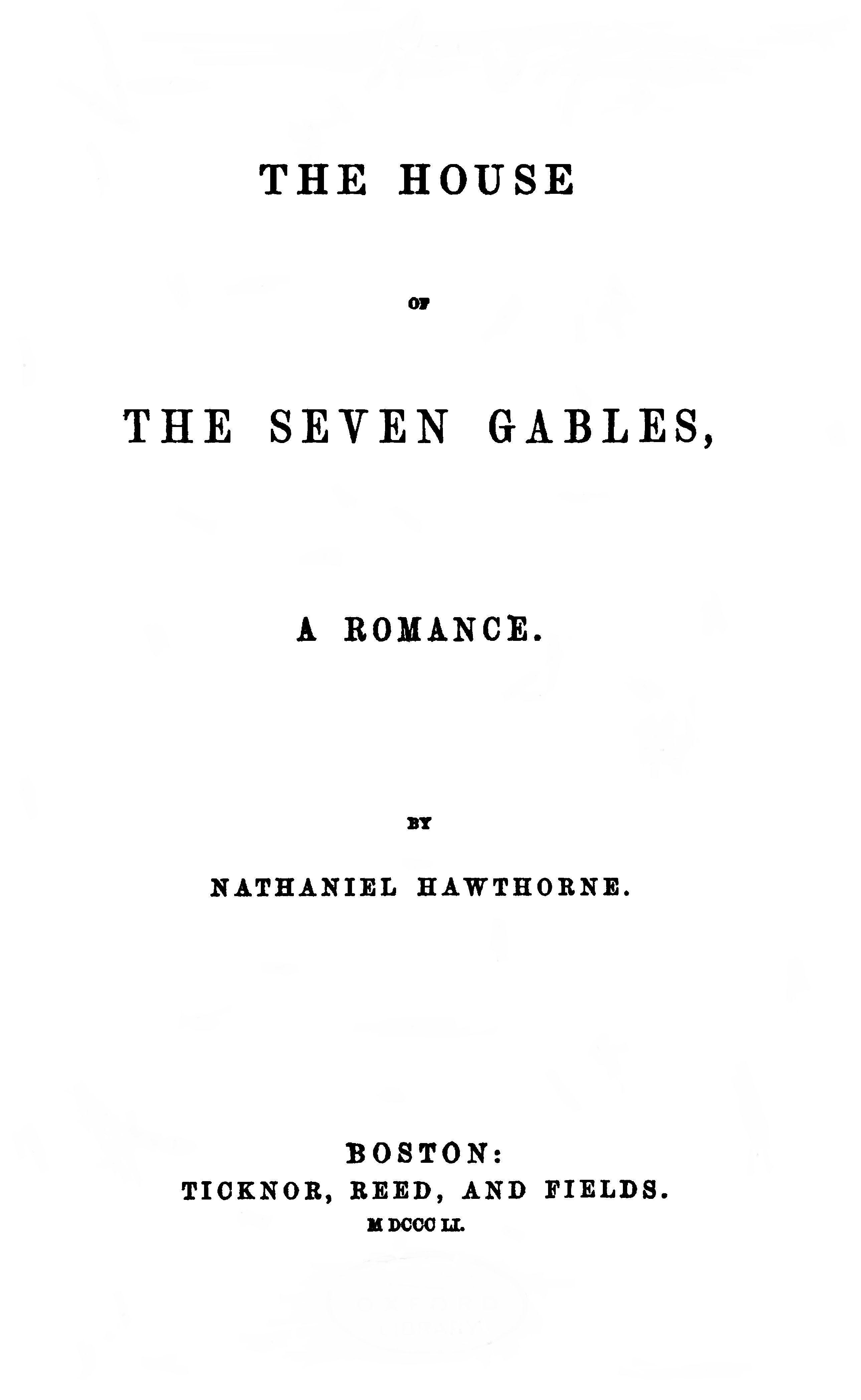 a summary of the story of the house of seven gables a novel by nathaniel hawthorne First published in 1851, the house of the seven gables is one of hawthorne's defining works, a vivid depiction of american life and values, replete with brilliantly etched characters.