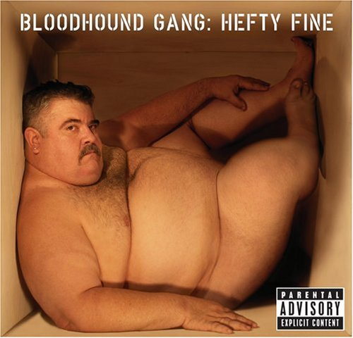 Artist = The Bloodhound Gang