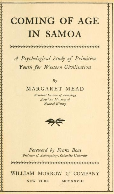 an analysis of birth and death in coming of age in samoa by margaret mead Margaret mead selection from beginning with her coming of age in samoa (1928) for an analysis of the cultural-critical role played by mead, ruth benedict, and.