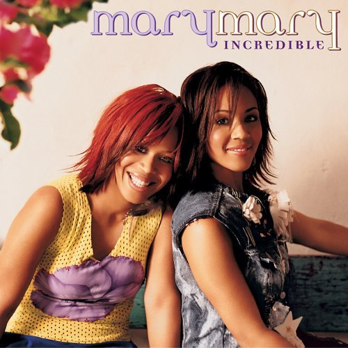 Mary Mary - Incredible 2008